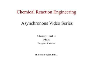 Chemical Reaction Engineering Asynchronous Video Series
