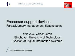 Processor support devices Part 3:	Memory management, floating point