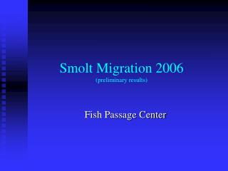 Smolt Migration 2006 (preliminary results)