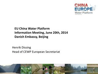 EU China Water Platform Information Meeting, June 20th, 2014 Danish Embassy, Beijing