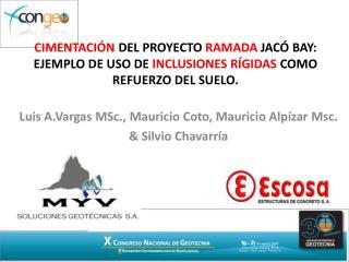 Luis  A.Vargas MSc. , Mauricio Coto, Mauricio Alpízar  Msc. & Silvio Chavarría
