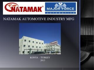 NATAMAK AUTOMOTIVE INDUSTRY MFG