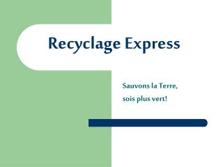 Recyclage Express