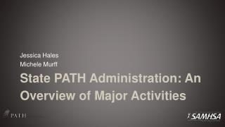 State PATH Administration: An Overview of Major Activities