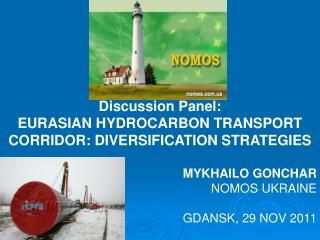 Discussion Panel: EURASIAN HYDROCARBON TRANSPORT CORRIDOR: DIVERSIFICATION STRATEGIES