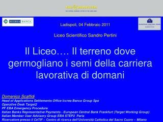 Ladispoli, 04 Febbraio 2011 Liceo Scientifico Sandro Pertini