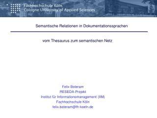 Felix Boteram RESEDA-Projekt Institut für Informationsmanagement (IIM) Fachhochschule Köln