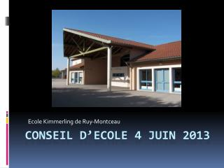 Conseil d'ECOLE 4 JUIN 2013