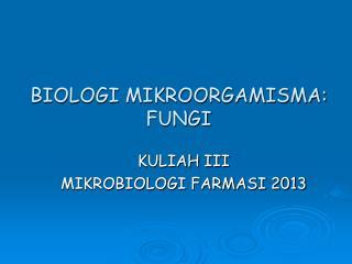 BIOLOGI MIKROORGAMISMA: FUNGI