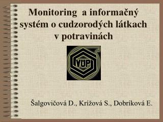 Monitoring  a informačný systém o cudzorodých látkach  v potravinách