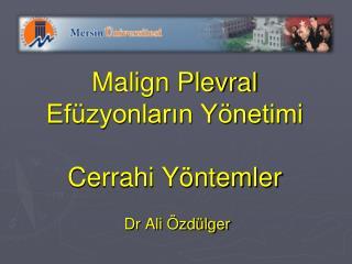 Malign Plevral Efüzyonların Yönetimi Cerrahi Yöntemler