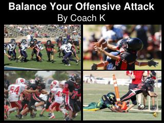 Balance Your Offensive Attack By Coach K