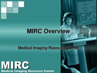 MIRC Overview