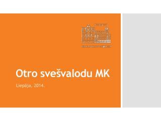 Otro svešvalodu MK