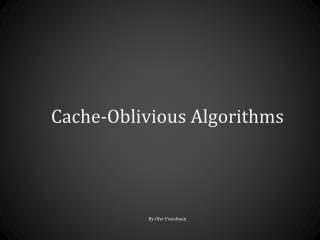 Cache-Oblivious Algorithms