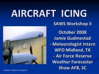 SAWS Workshop II  October 2008 Jamie Gudmestad - Meteorologist Intern WFO Midland, TX - Air Force Reserve Weather Foreca
