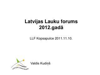 Latvijas Lauku forums  2012.gadā LLF Kopsapulce 2011.11.10.