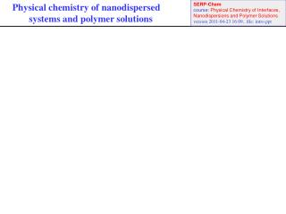 Physical chemistry of nanodispersed         s ystems and polymer solutions