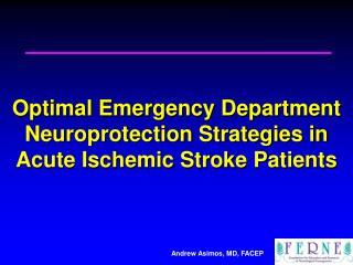 Optimal Emergency Department Neuroprotection Strategies in Acute Ischemic Stroke Patients