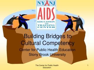 Building Bridges to  Cultural Competency
