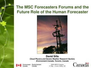 The MSC Forecasters Forums and the Future Role of the Human Forecaster