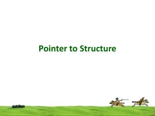 Pointer to Structure