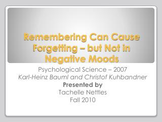 Remembering Can Cause Forgetting – but Not in Negative Moods