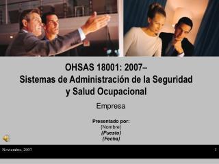 OHSAS 18001: 2007�  Sistemas de Administraci�n de la Seguridad y Salud Ocupacional