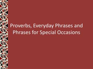 Proverbs, Everyday Phrases and Phrases for Special Occasions