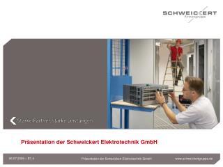 Präsentation der Schweickert Elektrotechnik GmbH
