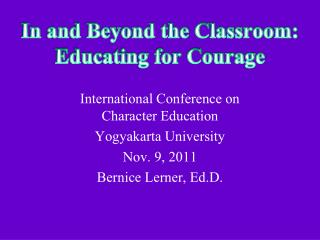 In and Beyond the Classroom:  Educating for Courage