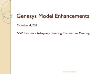 Genesys  Model Enhancements