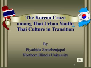 The Korean Craze  among Thai Urban Youth:  Thai Culture in Transition