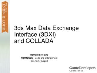 3ds Max Data Exchange Interface (3DXI) and COLLADA
