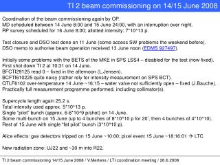 TI 2 beam commissioning 14/15 June 2008 / V.Mertens / LTI coordination meeting / 26.6.2008
