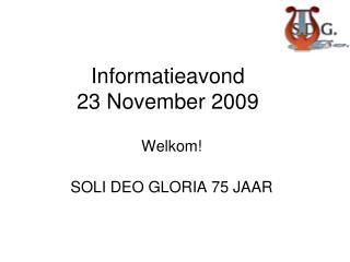 Informatieavond  23 November 2009