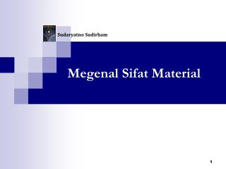 Megenal Sifat  Material