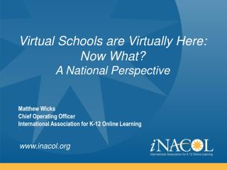 Virtual Schools are Virtually Here: Now What? A National Perspective