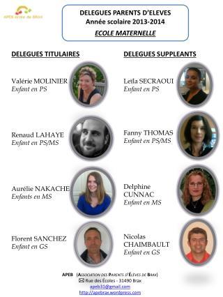 DELEGUES PARENTS D'ELEVES Année scolaire 2013-2014 ECOLE  MATERNELLE