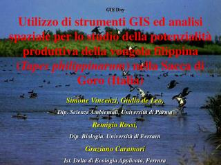 Simone Vincenzi, Giulio de Leo,  Dip.  Scienze Ambientali, Università di Parma Remigio Rossi,