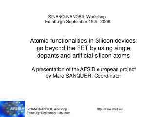 SINANO-NANOSIL Workshop Edinburgh September 19th 2008
