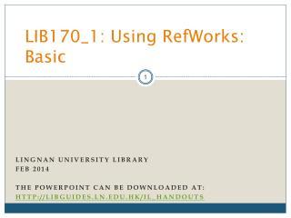 LIB170_1: Using RefWorks: Basic