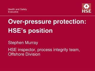 Over-pressure protection: HSE�s position