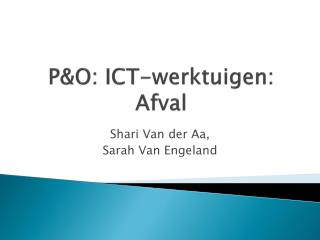 P&O:  ICT-werktuigen : Afval