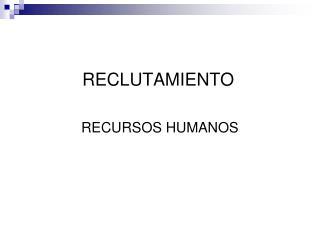 RECLUTAMIENTO RECURSOS HUMANOS