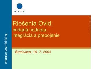 Rie�enia Ovid: pridan� hodnota, integr�cia a prepojenie
