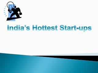 India's Hottest Start-ups