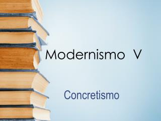 Modernismo  V
