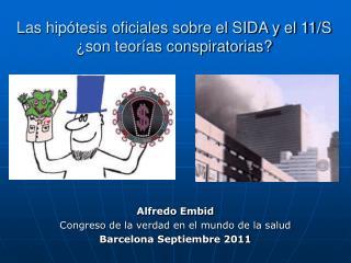Las hipótesis oficiales sobre el SIDA y el 11/S ¿son teorías conspiratorias?