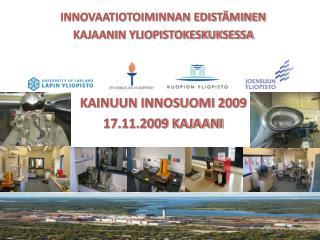 INNOVAATIOTOIMINNAN EDISTÄMINEN KAJAANIN YLIOPISTOKESKUKSESSA KAINUUN INNOSUOMI 2009